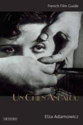 "Un Chien Andalou"" - French Film Guide (2010)"