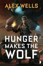 Hunger Makes the Wolf (ISBN: 9780857666437)