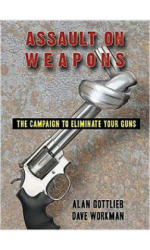 Assault on Weapons: The Campaign to Eliminate Your Guns (2009)