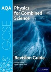 AQA Physics for GCSE Combined Science: Trilogy Revision Guide (ISBN: 9780198359326)