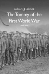 Tommy of the First World War (ISBN: 9781445669878)