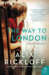 Way to London - A Novel of World War II (ISBN: 9780062433206)