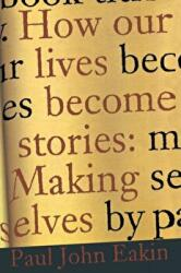 How Our Lives Become Stories - Making Selves (1999)