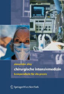 Chirurgische Intensivmedizin - Kompendium Fur Die Praxis (2008)