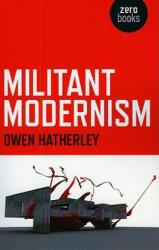 Militant Modernism (2009)