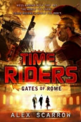 TimeRiders: Gates of Rome (Book 5) - Alex Scarrow (2012)