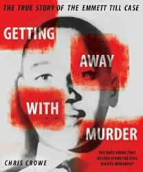 Getting Away with Murder: The True Story of the Emmett Till Case (ISBN: 9780451478726)