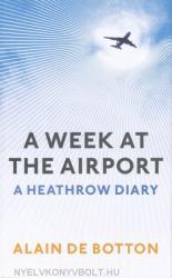 Week at the Airport - Alain Botton (2009)