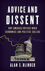 Advice and Dissent: Why America Suffers When Economics and Politics Collide (ISBN: 9780465094172)