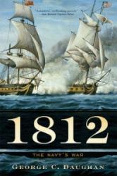 1812: The Navy's War (ISBN: 9780465085996)