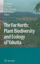 Far North - Plant Biodiversity and Ecology of Yakutia (2010)