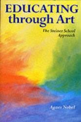 Educating Through Art - The Steiner School Approach (1996)