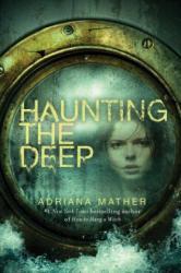 Haunting the Deep - Adriana Mather (ISBN: 9780553539516)