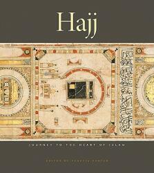 Hajj: Journey to the Heart of Islam (ISBN: 9780674062184)