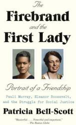 The Firebrand and the First Lady: Portrait of a Friendship: Pauli Murray, Eleanor Roosevelt, and the Struggle for Social Justice (ISBN: 9780679767299)