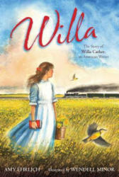 Willa: The Story of Willa Cather, an American Writer (ISBN: 9780689865732)