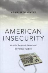 American Insecurity: Why Our Economic Fears Lead to Political Inaction (ISBN: 9780691162966)
