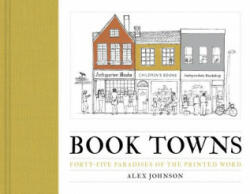 Book Towns - Alex Johnson (ISBN: 9780711238930)