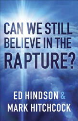 Can We Still Believe in the Rapture? : Can We Still Believe in the Rapture? (ISBN: 9780736971898)