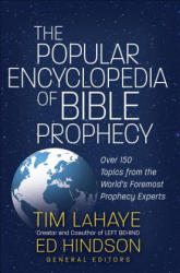 The Popular Encyclopedia of Bible Prophecy: Over 150 Topics from the World's Foremost Prophecy Experts (ISBN: 9780736973854)