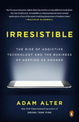 Irresistible - Adam Alter (ISBN: 9780735222847)