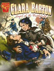 Clara Barton: Angel of the Battlefield (ISBN: 9780736861922)
