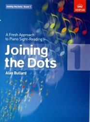 Joining the Dots, Book 1 (Piano) - Alan Bullard (2010)