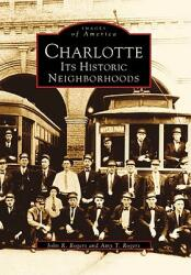 Charlotte: Its Historic Neighborhoods (ISBN: 9780738567372)