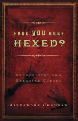 Have You Been Hexed? - Alexandra Chauran (ISBN: 9780738736204)