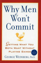 Why Men Won't Commit: Getting What You Both Want Without Playing Games (ISBN: 9780743445702)