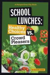 School Lunches: Healthy Choices vs. Crowd Pleasers (ISBN: 9780756550158)