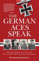 German Aces Speak - Colin Heaton, Anne-Marie Lewis, Jon Guttman (ISBN: 9780760361511)