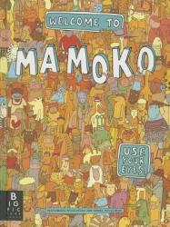 Welcome to Mamoko (ISBN: 9780763668914)
