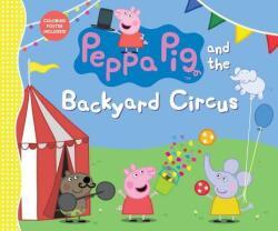 Peppa Pig and the Backyard Circus (ISBN: 9780763694371)