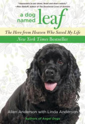 A Dog Named Leaf: The Hero from Heaven Who Saved My Life (ISBN: 9780762781652)