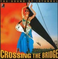 Crossing the Bridge, Fotobildband und 4 Audio-CDs - Hervé Dieu, Andreas Thiel, Fatih Akin (2005)