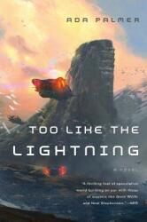 TOO LIKE THE LIGHTNING - Ada Palmer (ISBN: 9780765378019)