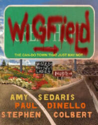 Wigfield: The Can-Do Town That Just May Not (ISBN: 9780786886968)