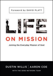 Life on Mission: Joining the Everyday Mission of God (ISBN: 9780802412218)