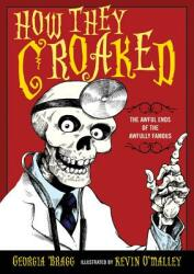How They Croaked: The Awful Ends of the Awfully Famous (ISBN: 9780802727947)