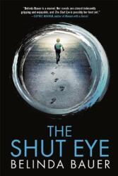 The Shut Eye (ISBN: 9780802124852)