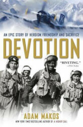 Devotion: An Epic Story of Heroism, Friendship, and Sacrifice (ISBN: 9780804176606)