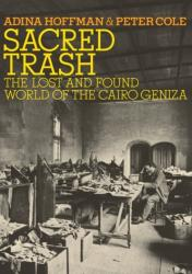 Sacred Trash: The Lost and Found World of the Cairo Geniza (ISBN: 9780805212235)