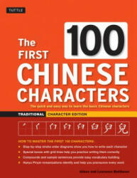First 100 Chinese Characters: Traditional Character Edition: The Quick and Easy Way to Learn the Basic Chinese Characters (ISBN: 9780804844925)