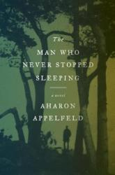 The Man Who Never Stopped Sleeping (ISBN: 9780805243192)