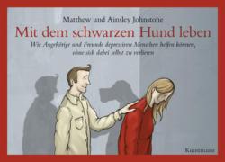Mit dem schwarzen Hund leben - Matthew Johnstone, Ainsley Johnstone, Sabine Müller, Nils Thomas Lindquist (2009)