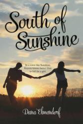 South Of Sunshine - Dana Elmendorf (ISBN: 9780807575710)