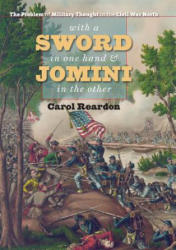 With a Sword in One Hand & Jomini in the Other: The Problem of Military Thought in the Civil War North (ISBN: 9780807835609)