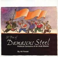 Pen of Damascus Steel - Political Cartoons of an Arab Master (2004)