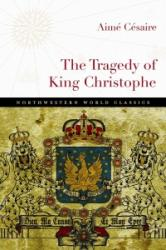 The Tragedy of King Christophe (ISBN: 9780810130586)